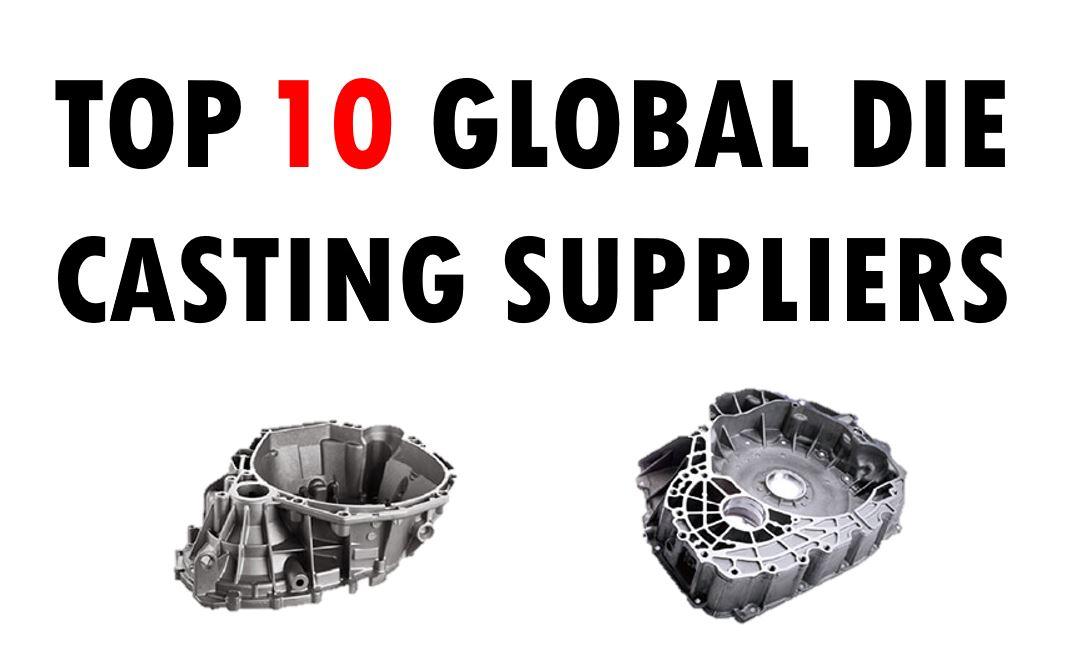 Top 10 Global Die Cast Companies
